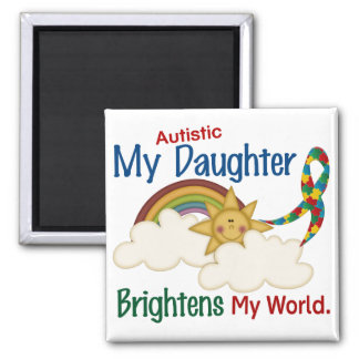 Autism BRIGHTENS MY WORLD 1 Daughter 2 Inch Square Magnet