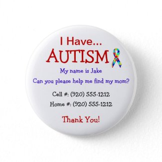 Autism Child's ID Button or Pin (Changeable Text) button