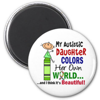 Autism COLORS HER OWN WORLD Daughter 2 Inch Round Magnet