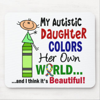 Autism COLORS HER OWN WORLD Daughter Mouse Pad