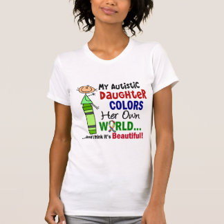 Autism COLORS HER OWN WORLD Daughter Shirt