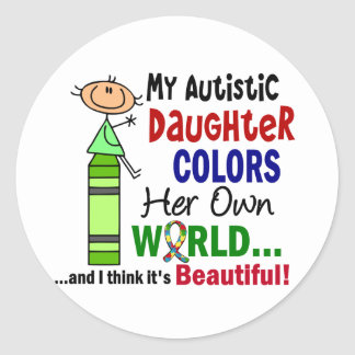 Autism COLORS HER OWN WORLD Daughter Classic Round Sticker