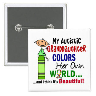 Autism COLORS HER OWN WORLD Granddaughter Pinback Button