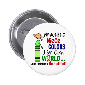 Autism COLORS HER OWN WORLD Niece Pins
