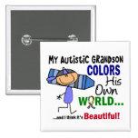 Autism COLORS HIS OWN WORLD Grandson Pinback Button