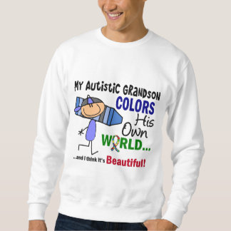 Autism COLORS HIS OWN WORLD Grandson Pullover Sweatshirt