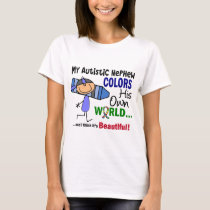 Autism COLORS HIS OWN WORLD Nephew T-Shirt