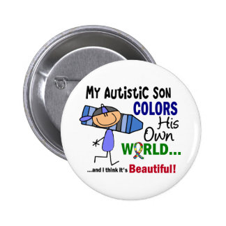 Autism COLORS HIS OWN WORLD Son 2 Inch Round Button