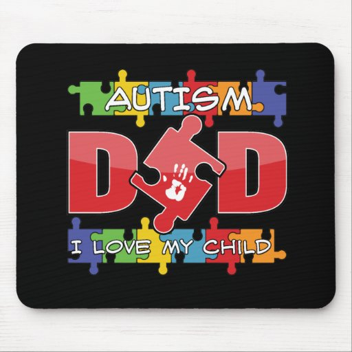 Autism Dad - I Love My Child Mouse Pad