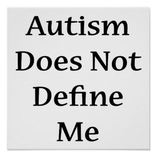 Autism Does Not Define Me Poster