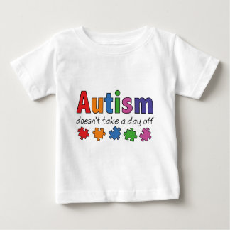 Autism Doesn't Take A Day Off T Shirt
