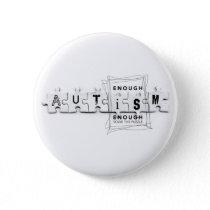 Autism Enough is enough Button