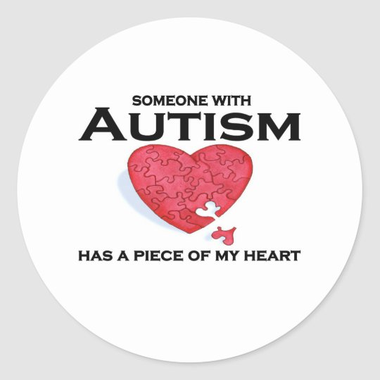 Autism has a piece of my heart classic round sticker