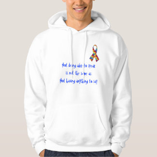 "Autism Hoodie - ""Not Being Able to Speak..."""