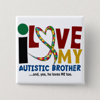 AUTISM I Love My Autistic Brother 2 Pinback Button
