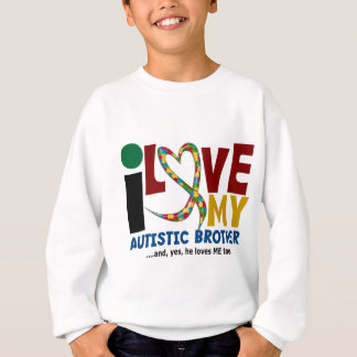 AUTISM I Love My Autistic Brother 2 Sweatshirt