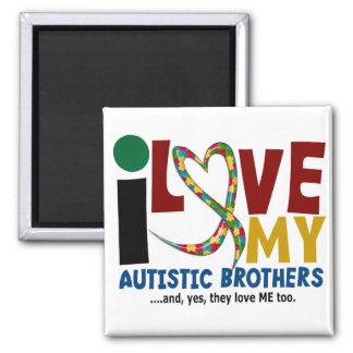 AUTISM I Love My Autistic Brothers 2 Fridge Magnet