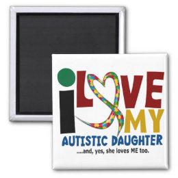 AUTISM I Love My Autistic Daughter 2 Magnet