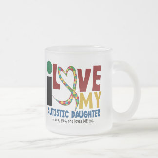 AUTISM I Love My Autistic Daughter 2 10 Oz Frosted Glass Coffee Mug