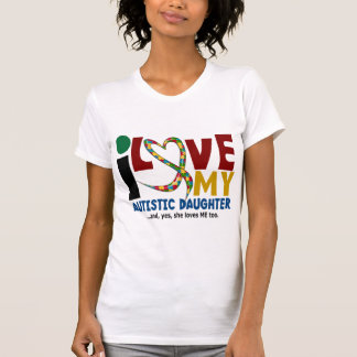 AUTISM I Love My Autistic Daughter 2 T Shirt