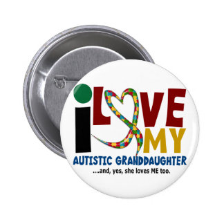 AUTISM I Love My Autistic Granddaughter 2 Pinback Button