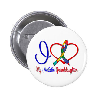 Autism I Love My Autistic Granddaughter Button