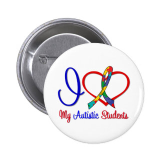 Autism I Love My Autistic Students Button