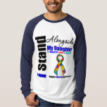 Autism I Stand Alongside My Daughter T Shirts