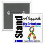 Autism I Stand Alongside My Grandson Pinback Buttons
