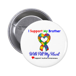 Autism: I Support My Brother With All My Heart Pinback Button