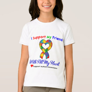 Autism: I Support My Friend With All My Heart T-Shirt