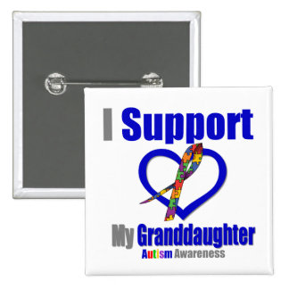 Autism I Support My Granddaughter Buttons