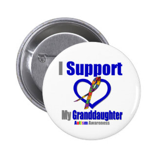 Autism I Support My Granddaughter Pinback Buttons