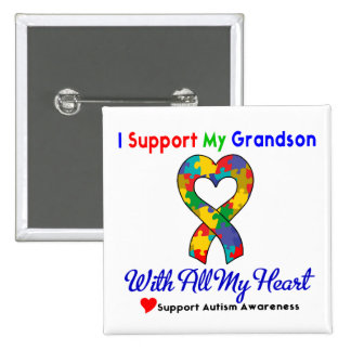 Autism: I Support My Grandson With All My Heart Pinback Button