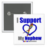 Autism I Support My Nephew Button
