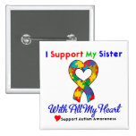 Autism: I Support My Sister With All My Heart 2 Inch Square Button