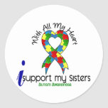 Autism I Support My Sisters Round Sticker