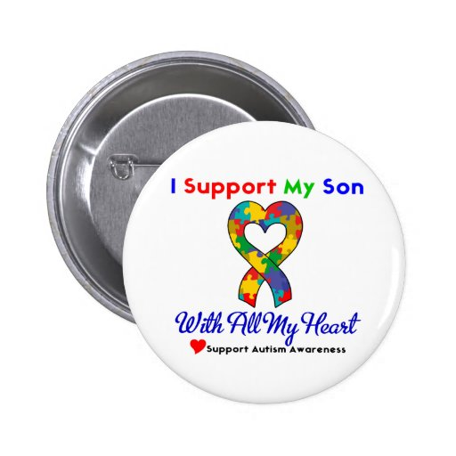 Autism: I Support My Son With All My Heart Pin