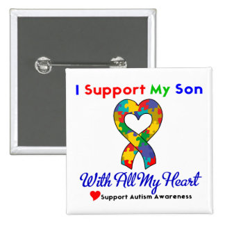 Autism: I Support My Son With All My Heart Pinback Button