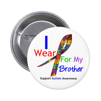 Autism I Wear Puzzle Ribbon For My Brother Pinback Buttons