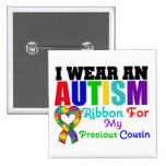 Autism I Wear Ribbon For My Precious Cousin Buttons