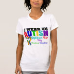 Autism I Wear Ribbon For My Precious Daughter Tee Shirt