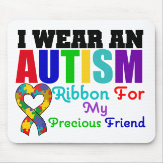 Autism I Wear Ribbon For My Precious Friend Mouse Pad