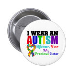 Autism I Wear Ribbon For My Precious Sister 2 Inch Round Button
