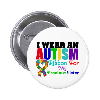 Autism I Wear Ribbon For My Precious Sister Pinback Button