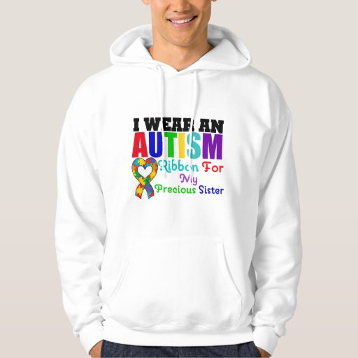 Autism I Wear Ribbon For My Precious Sister Hooded Sweatshirt