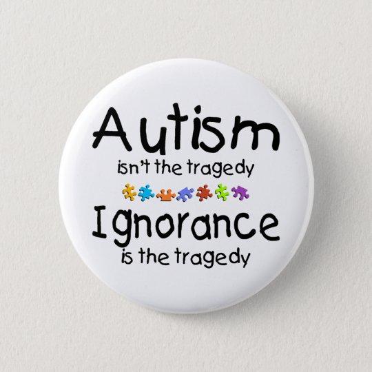 Autism Ignorance Pinback Button