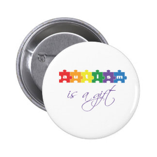 Autism is a gift button