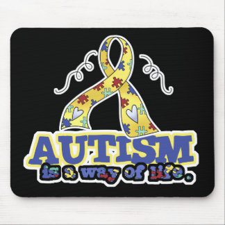 Autism is a Way of Life Mouse Pad