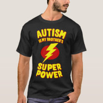Autism Is My Brother's Super Power T-Shirt